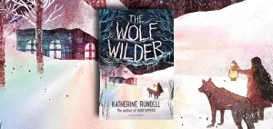 The-Wolf-Wilder-by-Katherine-Rundell